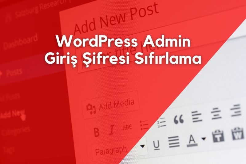 Unutulan WordPress Admin Şifresini Sıfırlama